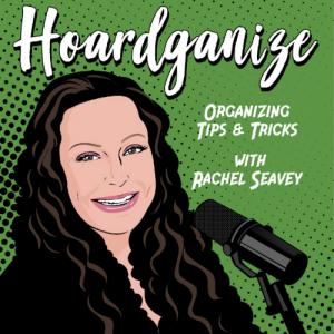 Hoardganize with Rachel Seavey