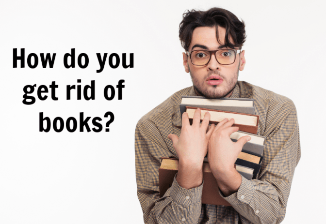 Get Rid of Books, Man Holding Books, How Do You Get Rid of Books