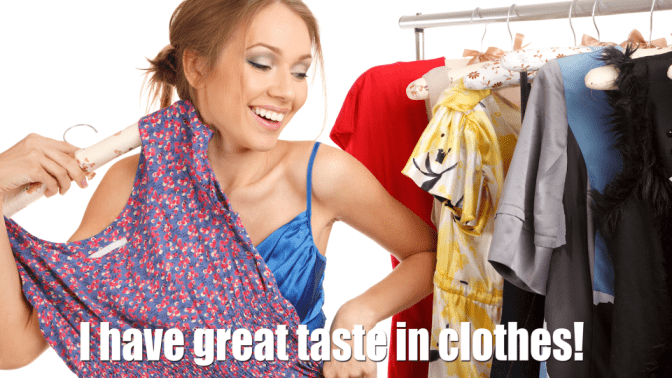 I Didn't Go Shopping for One Year, Woman With Dress, I Have Great Taste in Clothes